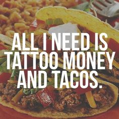 Tacos and tattoos